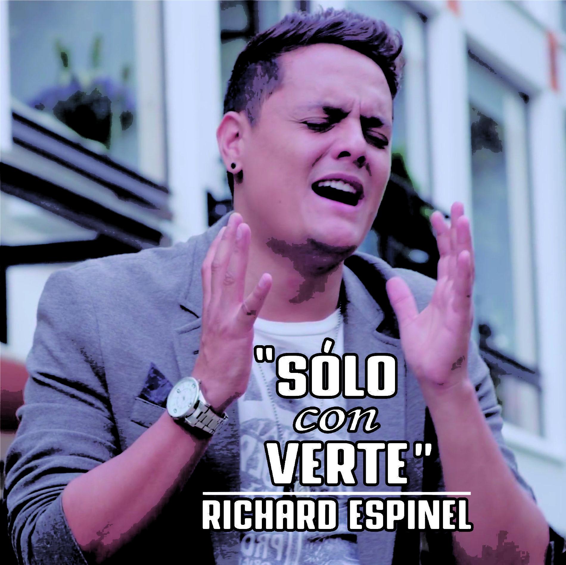 """RICHARD ESPINEL PRESENTA EL SENCILLO Y VIDEOCLIP """"SÓLO CON VERTE"""""""