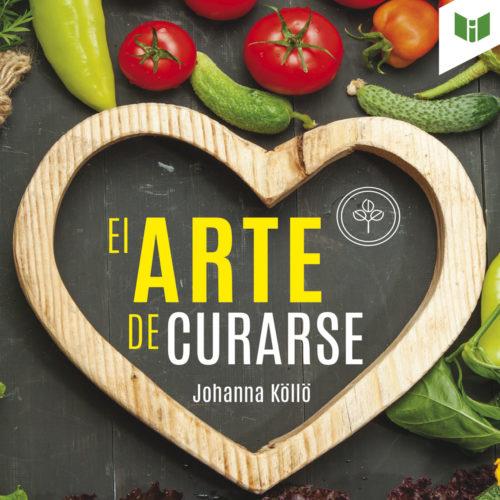 EL ARTE DE CURARSE, CON ALIMENTACIÓN Y NUTRICIÓN