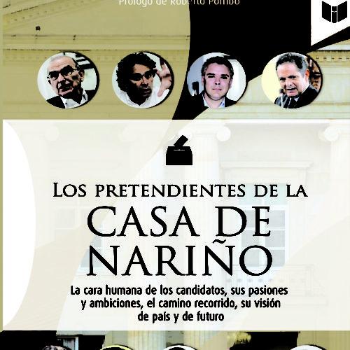 """""""LOS PRETENDIENTES DE LA CASA DE NARIÑO"""""""