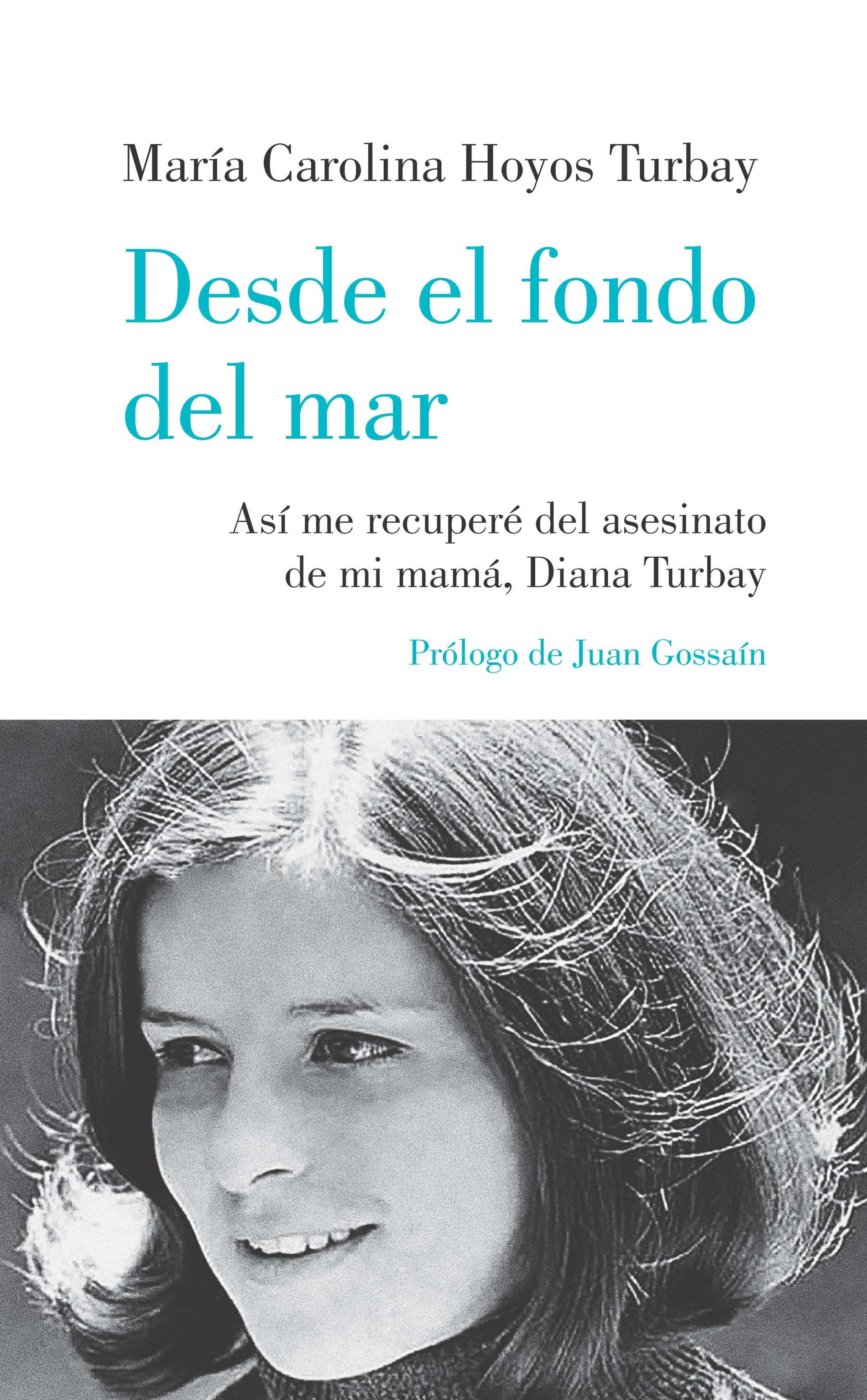"""María Carolina Hoyos Turbay: """"CÓMO LOGRÉ INCUMPLIRLE UN JURAMENTO A LA PERSONA QUE MÁS HE QUERIDO EN LA VIDA"""""""