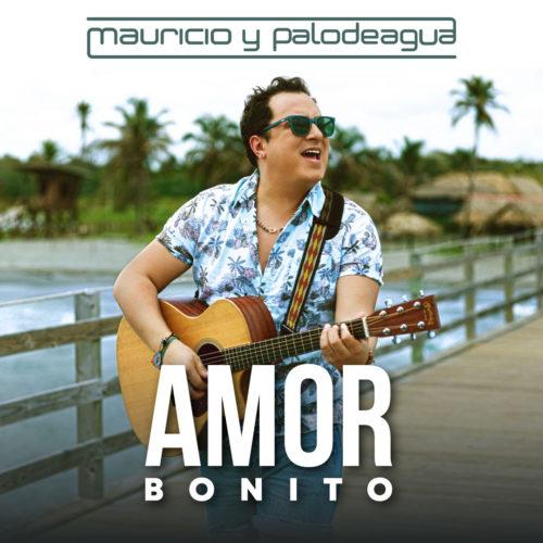 AMOR BONITO, LO NUEVO DE MAURICIO Y PALODEAGUA